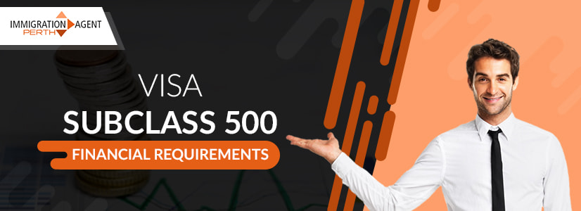 Student Visa Subclass 500 Financial Requirements