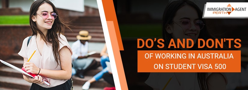 Dos and Donts of working in Australia on student visa 500
