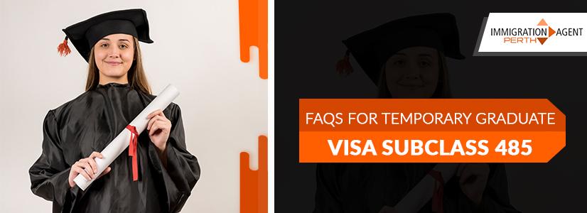 FAQS For Temporary Graduate Visa Subclass 485