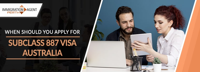 When Should You Apply For Subclass 887 Visa Australia? Get Details Here