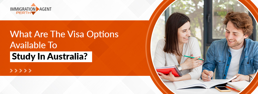 What Are The Visa Options Available To Study In Australia?