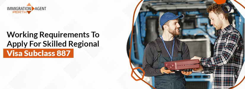 Working Requirements To Apply For Skilled Regional Visa Subclass 887