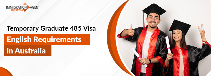 What Are The English Requirements For Temporary Graduate 485 Visa In Australia?